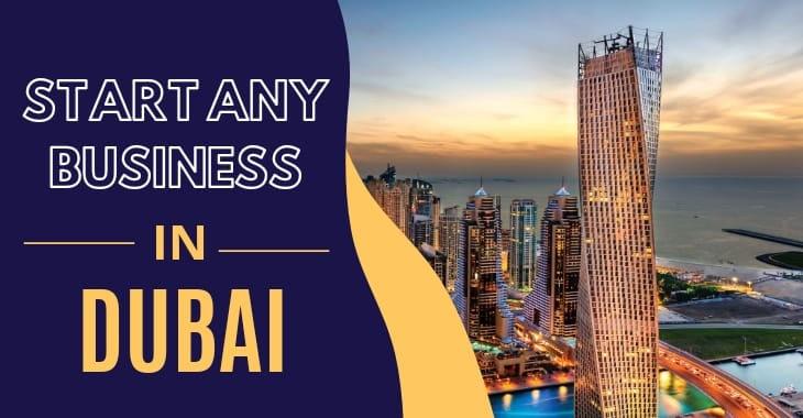Start Any Business In Dubai
