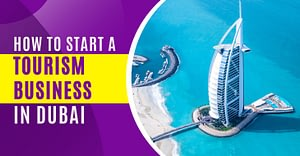 How To Start A Tourism Business In Dubai