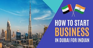 How To Start Business In Dubai For Indian