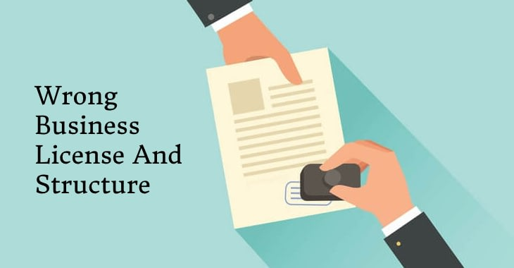 Having Wrong Business License And Structure