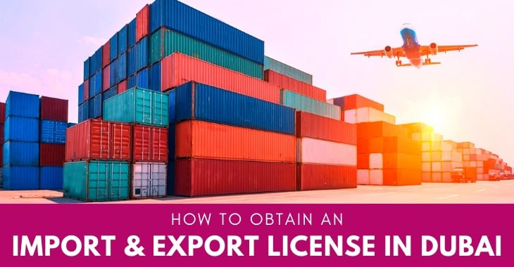How To Obtain An Import And Export License In Dubai