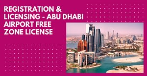 Registration And Licensing – Abu Dhabi Airport Free Zone License