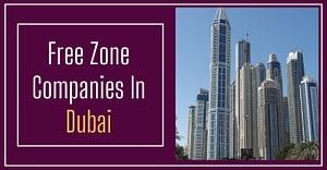 Free Zone companies in Dubai