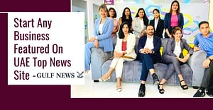 Start Any Business Featured On UAE Top News Site – Gulf News