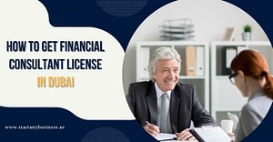 How to Get Financial Consultant License in Dubai