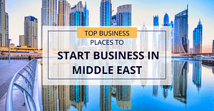 Top Business Places to Start Business in Middle East