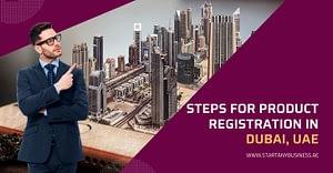 Steps for Product Registration in Dubai, UAE