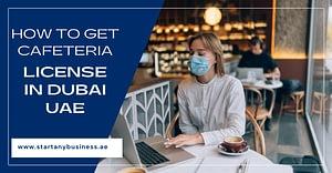 How To Get Cafeteria License In Dubai UAE
