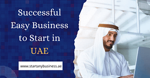 Successful Easy Business to Start in UAE