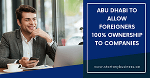 Abu Dhabi To Allow Foreigners 100% Ownership To Companies