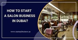 How to Start a Salon Business in Dubai?