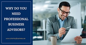 Why Do You Need Professional Business Advisors?