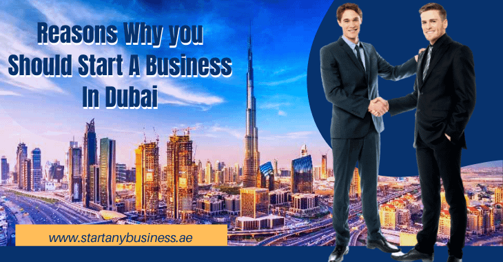 Reasons Why You Should Start A Business In Dubai