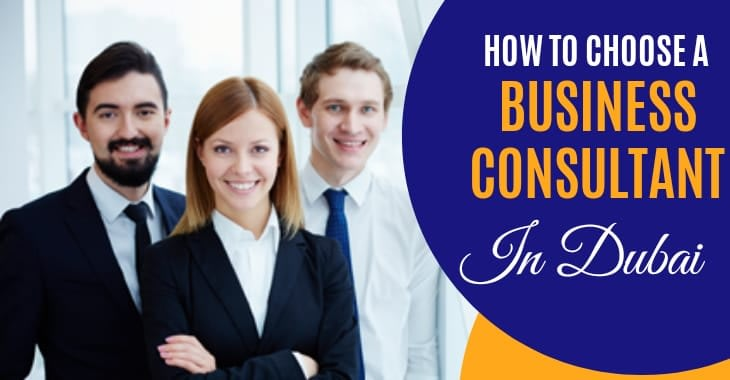 How To Choose A Business Consultant In Dubai