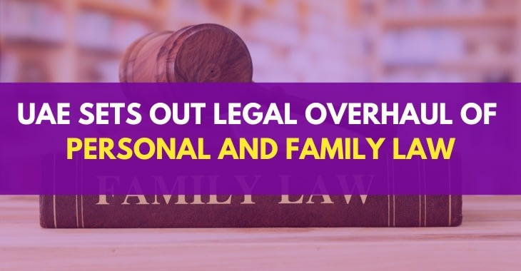 UAE Sets Out Legal Overhaul Of Personal And Family Law