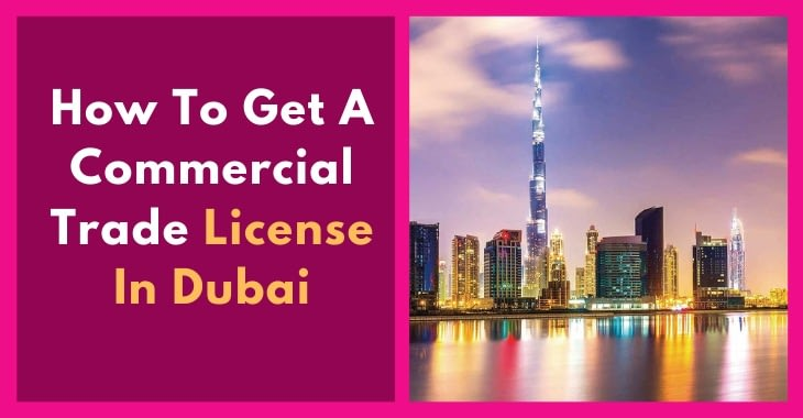How To Get A Commercial Trade License In Dubai