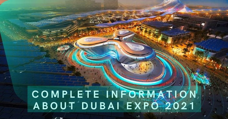 Complete Information About Dubai Expo 2021