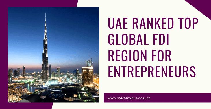 UAE Ranked Top Global FDI Region For Entrepreneurs