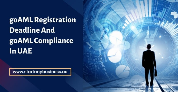 goAML Registration Deadline And goAML Compliance In UAE