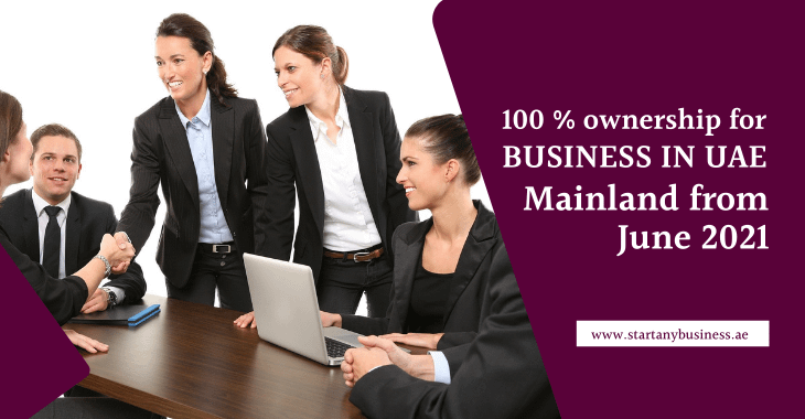 100 % ownership for business in UAE mainland from June 2021