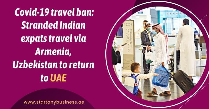 Covid-19 Travel Ban: Stranded Indian Expats Travel via Armenia, Uzbekistan to Return to UAE