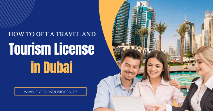 How to Get a Travel and tourism license in Dubai
