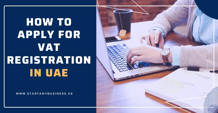 How To Apply For VAT Registration In UAE