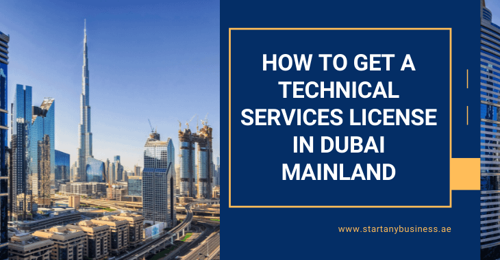 How To Get A Technical Services License In Dubai Mainland