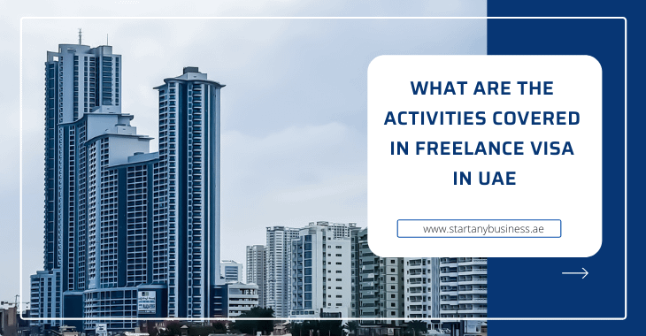What Are The Activities Covered In Freelance Visa In UAE?