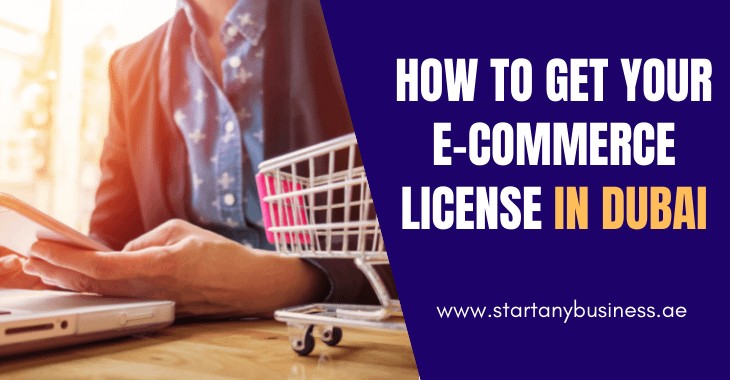 How to Get Your E-commerce License in Dubai