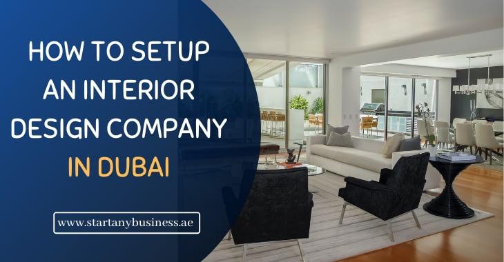 How to Setup an Interior Design Company in Dubai