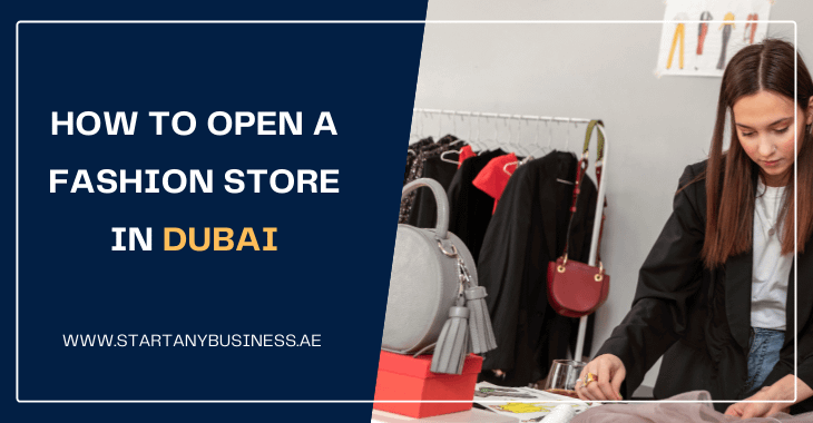 How To Open a Fashion Store in Dubai